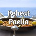 How to reheat paella once its been cooked