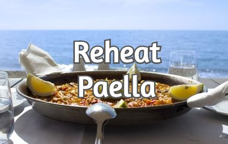 Reheat Paella Once It's Been Cooked